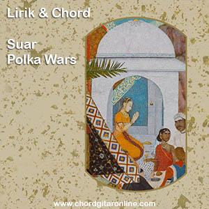 Chord Kunci Gitar Polka Wars - Suar (feat. Sandrayati Fay)