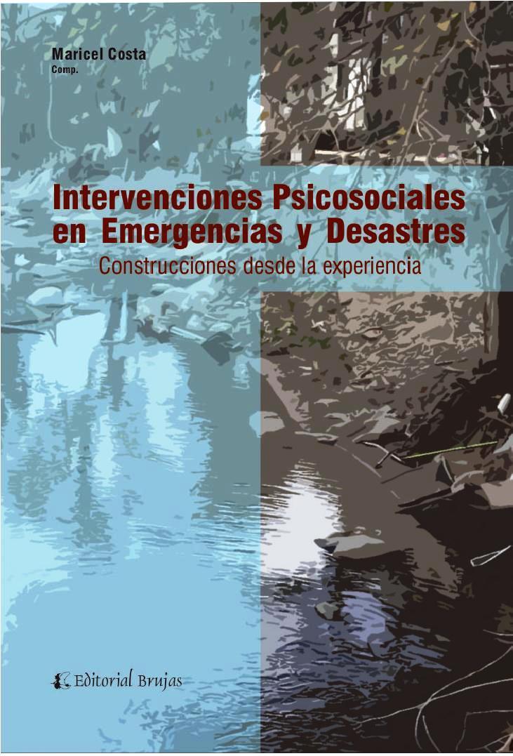 Intervenciones psicosociales en emergencias y desastres – Maricel Costa