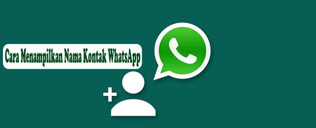 Cara Menampilkan Nama Kontak WhatsApp