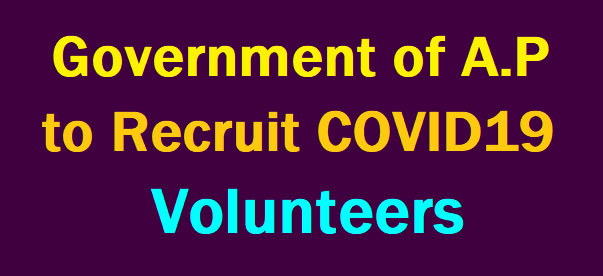 Government of Andhra Pradesh Invites Applications to Recruit COVID Warrior Volunteers to tackle Coronavirus /2020/04/Govt-of-A.P-Invites-Applications-to-Recruit-COVID-Warrior-Volunteers-to-tackle-Coronavirus.html