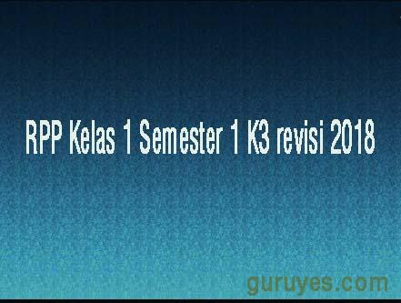 RPP Kelas 1 Semester 1 K3 revisi 2018