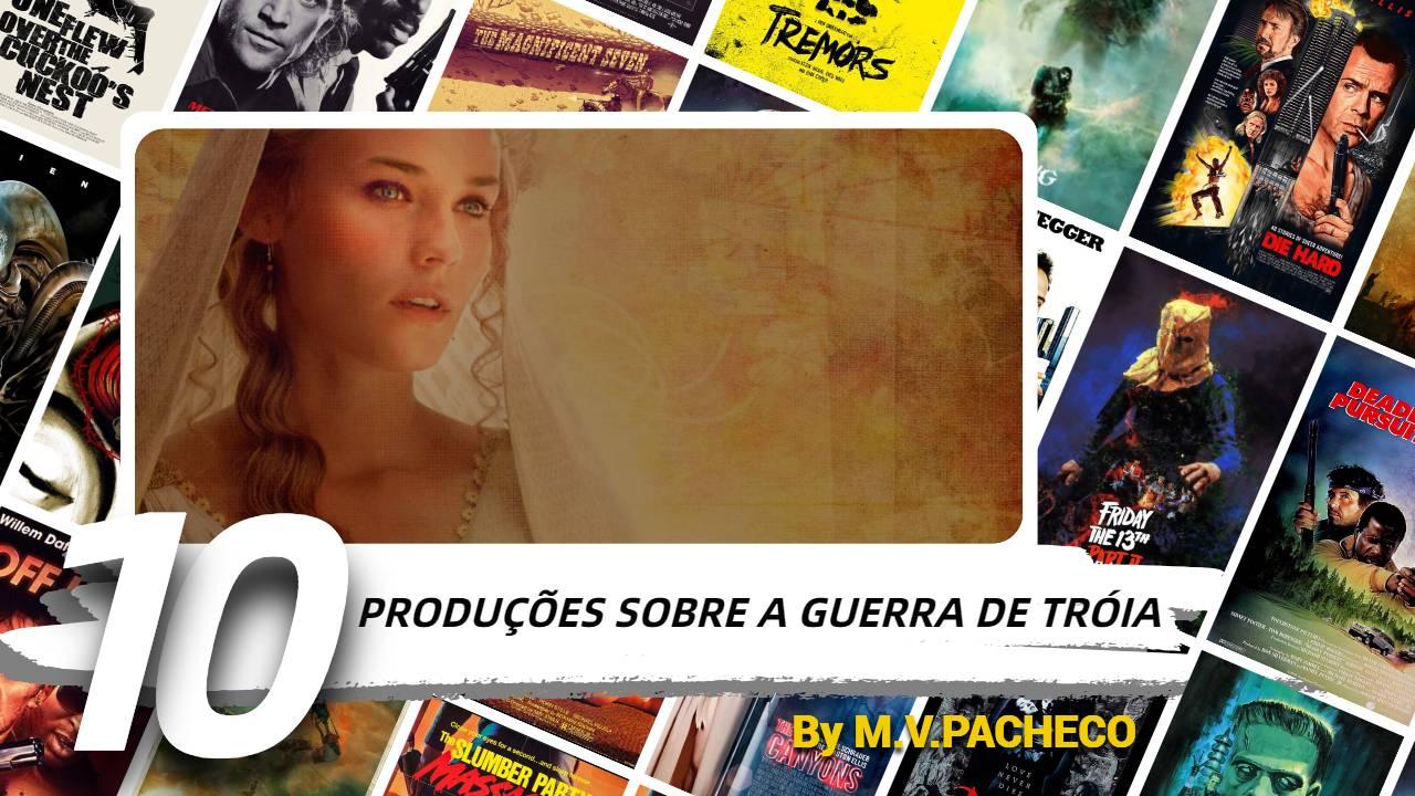 10-producoes-sobre-guerra-de-troia