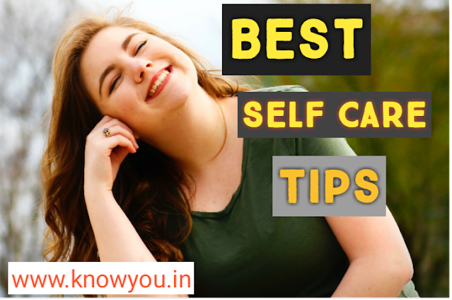 Self Care Tips, Self Care List, Top Five Self Care Tips, Best Tips of Self Care 2020