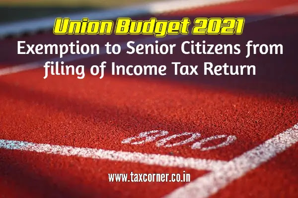exemption-to-senior-citizens-from-filing-of-income-tax-return-budget-2021-22