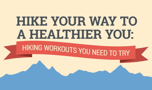 Hike Your Way To a Healthier You: Hiking Workouts You Need To Try