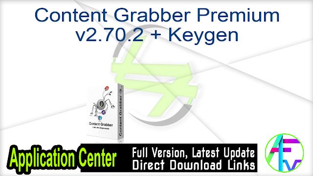 Content Grabber Premium v2.70.2 + Keygen