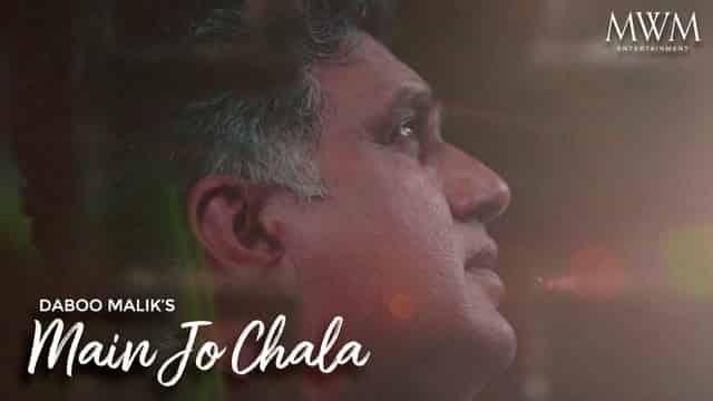 मैं जो चला Main Jo Chala Lyrics In Hindi - Daboo Malik