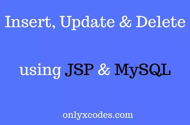 Insert Update Delete using JSP and MySQL