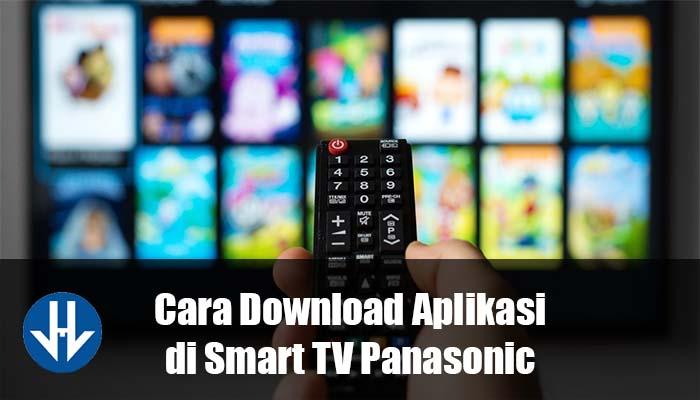 cara download aplikasi di smart tv panasonic