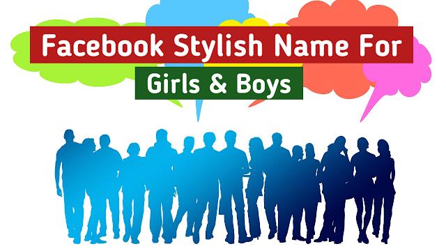 Fb Stylish Name For Girls & Boys [100% Unique Name]