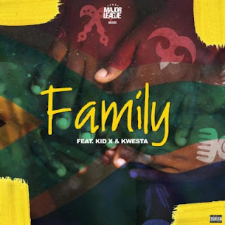Major League Feat. Kwesta & Kid X – Family