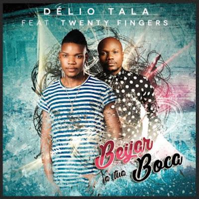 Délio Tala feat. Twenty Fingers - Beijar a tua boca (Ghetto Zouk) 2018