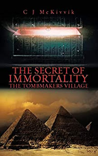 The Secret of Immortality: The Tombmakers Village - an action/adventure/mystery by C J McKivvik