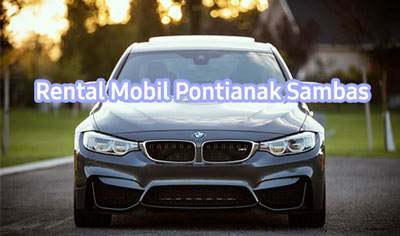 Rental Mobil Pontianak Sambas