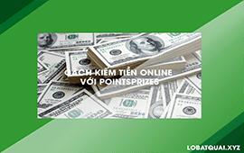 Cách Kiếm Tiền Online Với PointsPrizes