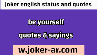 50 Be Yourself Quotes & Sayings to Simply Be Who You 2021 - joker english