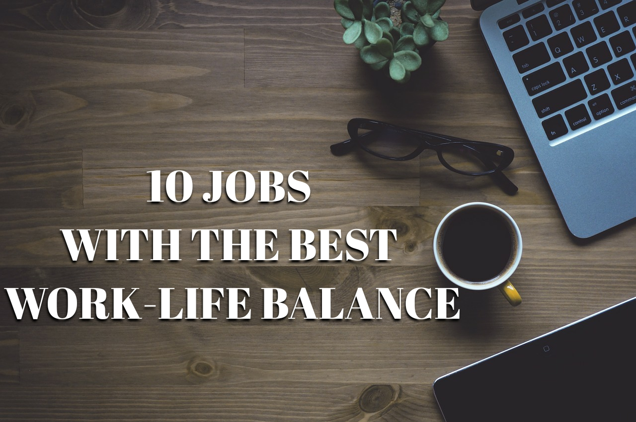 10 Jobs With The Best Work-Life Balance