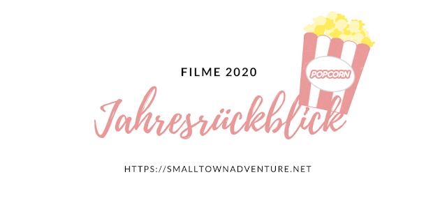 Film Jahresrückblick 2020, Filmblogger Jahresrückblick, Jahresrückblick Blogger, Filme 2020