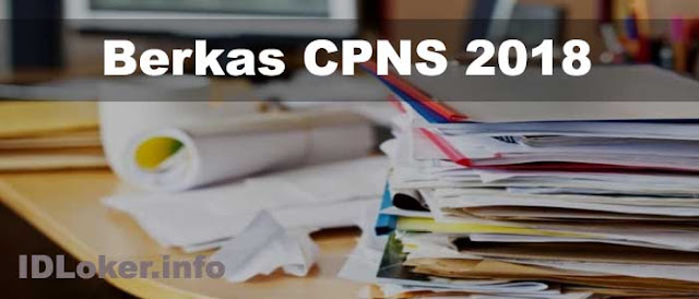 Berkas dan Persyaratan Pendaftaran CPNS 2018 yang harus disiapkan