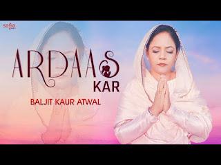 Ardaas Kar Lyrics - Baljit Kaur Atwal