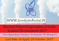 """Nuclear Power Corporation of India Limited Recruitment 2017-Stipendiary Trainees /Technician-""""B"""" (Group-C)"""