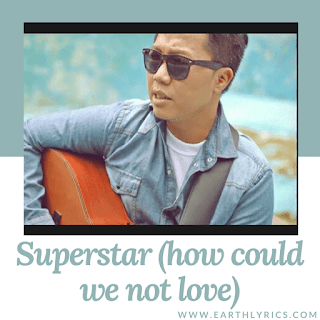 Superstar (how could we not love) lyrics