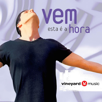 Vineyard Music Brasil-Vem Esta é a Hora-