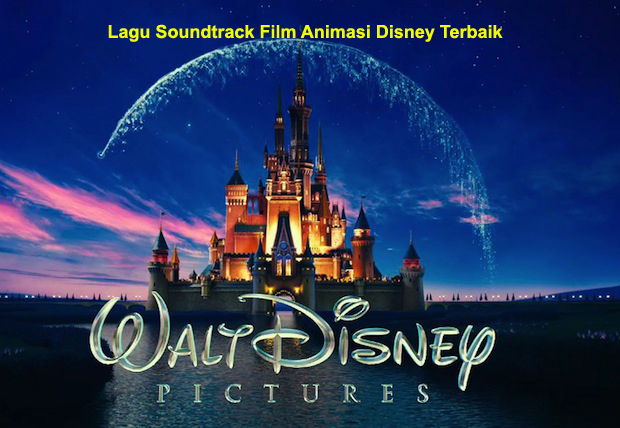 Lagu Soundtrack Film Animasi Disney Terbaik