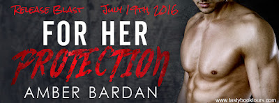 """For Her Protection"" Release Blast & #Giveaway @TastyBookTours   @AmberABardan"
