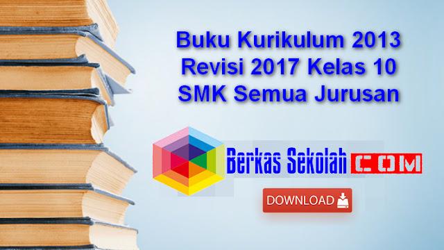 Buku Kurikulum 2013 Revisi 2017 Kelas 10 SMK Semua Jurusan