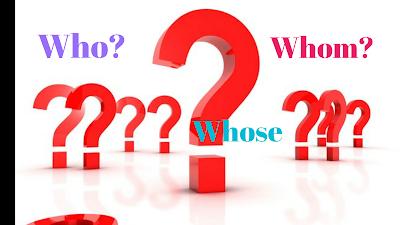 Pengertian, fungsi dan penggunaan who whom whose