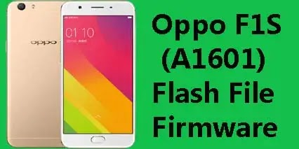 Oppo F1S A1601 Flash File Tested Stock ROM Firmware