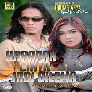 Thomas Arya - Harapan Cinta Jadi Dilema feat. Elsa Pitaloka (Full Album)