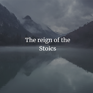 The reign of the Stoics