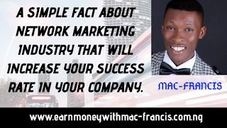 A SIMPLE FACT ABOUT NETWORK MARKETING INDUSTRY THAT WILL INCREASE YOUR SUCCESS RATE IN YOUR COMPANY
