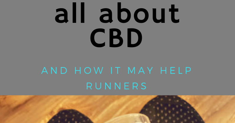 Breathe Deeply and Smile: All About CBD (And How it May Help Runners)