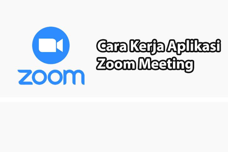 Cara Kerja Aplikasi Zoom