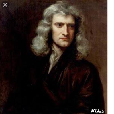 About Sir Isaac Newton సర్ ఐజాక్ న్యూటన్ గారి గురించి