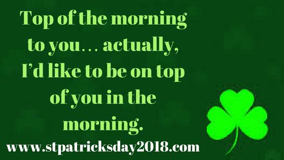 Happy St Patricks Day 2018 Pickup Lines