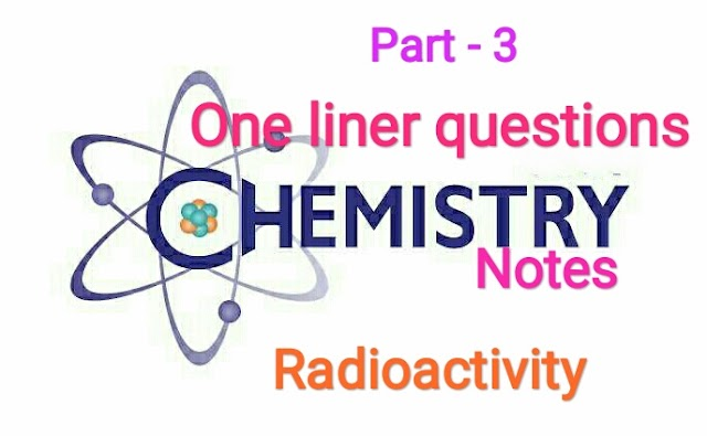 Chemistry radioactivity notes for all competitive exam