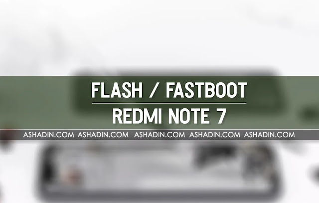 Fastboot / Flash Redmi Note 7