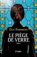 http://lirerelire.blogspot.com/2018/05/le-piege-de-verre-deric-fouassier.html