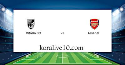 موعد مباراة فيتوريا غيماريش وآرسنال في الدوري الاوروبي | كورة لايف