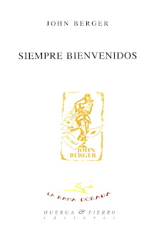 """Siempre bienvenidos"" - John Berger"