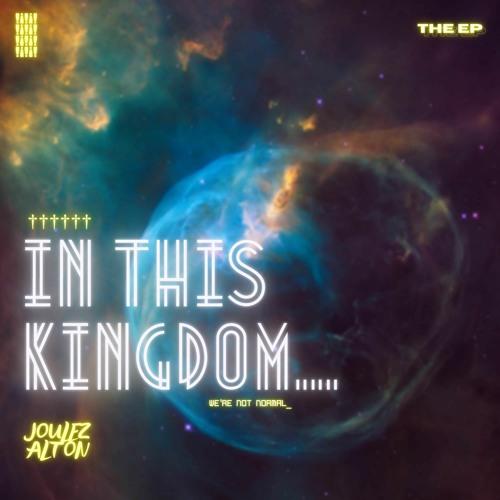 EP: Joulez Alton – In This Kingdom