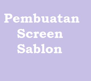 Pembuatan Screen Sablon