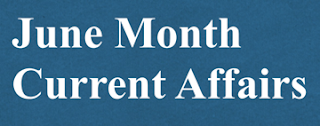 Current Affairs June