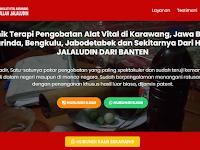 Klinik Terapi Pengobatan Alat Vital di Karawang, Jawa Barat, Samarinda, Bengkulu, Jabodetabek dan Sekitarnya Dari H.ABDUL JALALUDIN DARI BANTEN