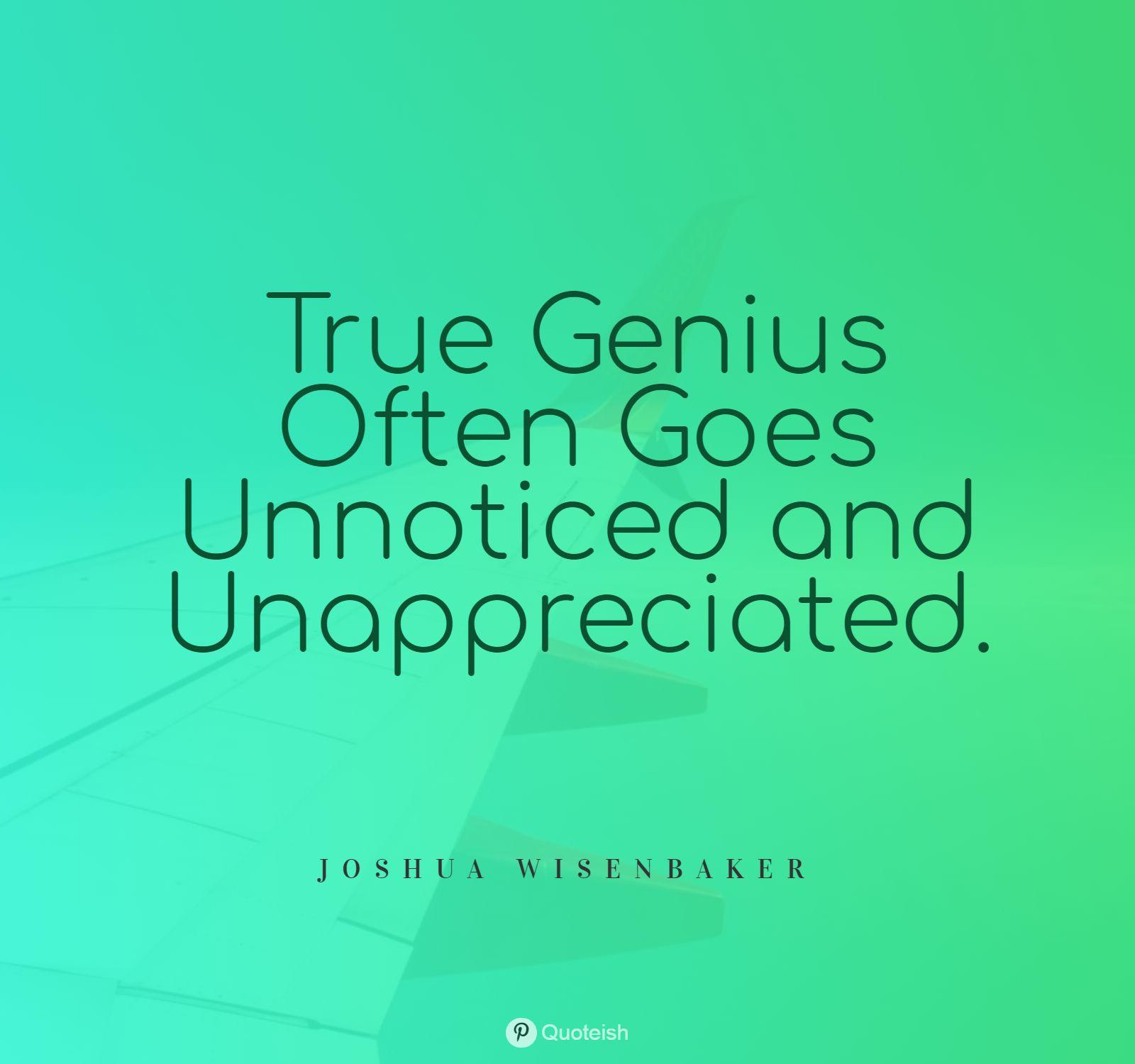 15+ Unappreciated Quotes - QUOTEISH
