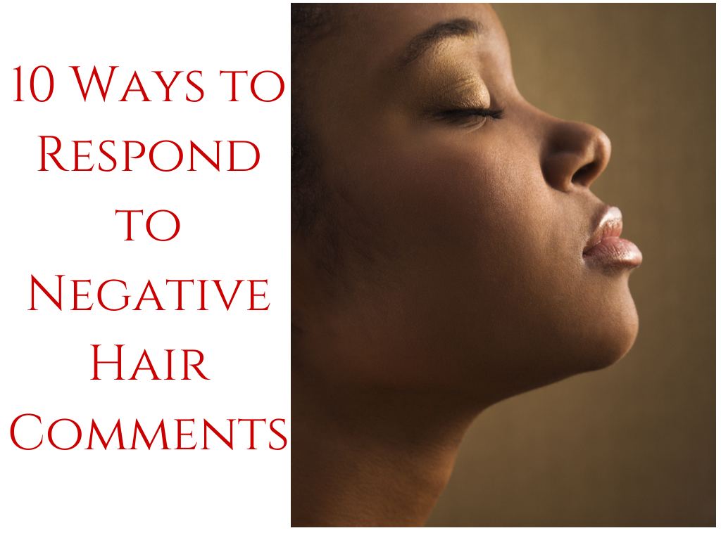 10 Ways to Respond to Negative Hair Comments